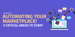 automating your marketplace! 3 critical areas to start
