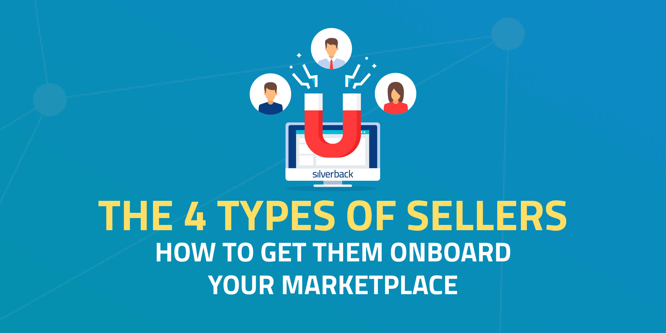 The 4 types of sellers: How to get them onboard your marketplace